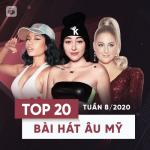 Tải nhạc hay Top 20 Bài Hát Âu Mỹ Tuần 08/2020 Mp3 hot