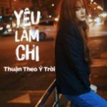Download nhạc Yêu Làm Chi - Thuận Theo Ý Trời Mp3 trực tuyến