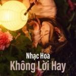 Tải bài hát hay Nhạc Hoa Không Lời Hay