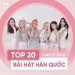 Nghe nhạc online Top 20 Bài Hát Hàn Quốc Tuần 09/2020 mới nhất