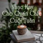 Nghe nhạc hot Nhạc Hay Cho Quán Coffee Cuối Tuần nhanh nhất