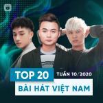Nghe nhạc hot Top 20 Bài Hát Việt Nam Tuần 10/2020 mới nhất