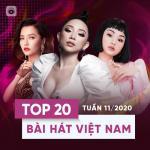 Tải nhạc hot Top 20 Bài Hát Việt Nam Tuần 11/2020 mới online