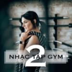Tải bài hát hay #Nhạc Tập Gym (Vol. 2) Mp3 hot