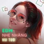 Tải nhạc EDM Nhẹ Nhàng Vui Tươi Mp3 hot