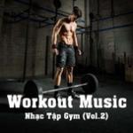 Nghe nhạc Mp3 Best Workout Music - Nhạc Tập Gym (Vol. 2)