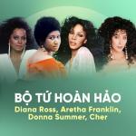 Download nhạc hay Bộ Tứ Hoàn Hảo: Aretha Franklin, Donna Summer, Diana Ross, Cher miễn phí