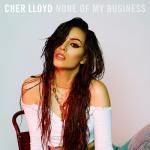 Nghe nhạc mới None Of My Business (Single) về điện thoại