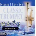 Tải bài hát Classic Trumpet - Because I Love You (2005) Mp3 hot
