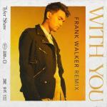 Nghe nhạc mới With You (Frank Walker Remix) (Single) miễn phí