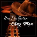 Nghe nhạc hay Hòa Tấu Guitar Lãng Mạng chất lượng cao