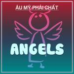 Tải nhạc mới Angels - Âu Mỹ Phải Chất Mp3 online