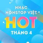 Nghe nhạc hot Nhạc Nonstop Hot Tháng 04/2017 Mp3 miễn phí