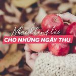 Download nhạc Mp3 Nhạc Không Lời Cho Những Ngày Thu online