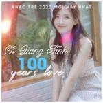Tải nhạc online Cố Giang Tình, 100 Years Love - Nhạc Trẻ 2020 Mới Hay Nhất Hiện Nay mới