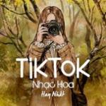 Download nhạc mới Nhạc Hoa TikTok Hay Nhất về điện thoại