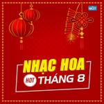Tải bài hát Nhạc Hoa Hot Tháng 08/2017 Mp3 miễn phí