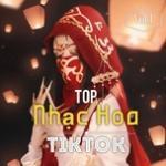 Tải nhạc mới Top Nhạc Hoa Tiktok (Vol. 1) trực tuyến