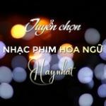 Download nhạc Tuyển Chọn Nhạc Phim Hoa Ngữ Hay Nhất Mp3 trực tuyến