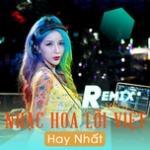 Tải nhạc Nhạc Hoa Lời Việt Remix Hay Nhất (Vol. 3) nhanh nhất