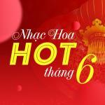 Download nhạc mới Nhạc Hoa Hot Tháng 06/2017 Mp3 online