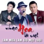 Nghe nhạc hot Nhạc Hoa Lời Việt Làm Mưa Làm Gió Một Thời trực tuyến