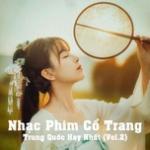 Tải bài hát mới Nhạc Phim Cổ Trang Trung Quốc Hay Nhất (Vol. 2) Mp3 miễn phí