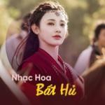 Tải bài hát Nhạc Hoa Bất Hủ Mp3 miễn phí