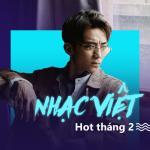 Tải bài hát Nhạc Việt Hot Tháng 02/2017 online