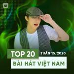 Download nhạc hot Top 20 Bài Hát Việt Nam Tuần 15/2020 mới nhất