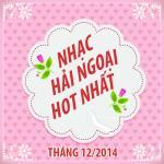 Nghe nhạc online Nhạc Hải Ngoại Hot Nhất Tháng 12 Năm 2014 Mp3 hot