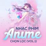 Tải nhạc Nhạc Phim Anime Chọn Lọc (Vol.1) mới nhất