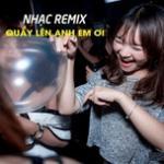 Tải nhạc online Nhạc Remix -Quẩy Lên Đi Anh Em Ơi Mp3 mới