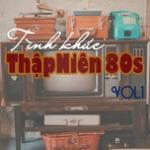 Tải bài hát Mp3 Tình Khúc Thập Niên 80s (Vol.1) về điện thoại