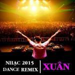 Download nhạc mới Nhạc Xuân Dance Remix 2015 hay nhất