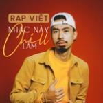 Nghe nhạc online Nhạc Này Chill Lắm - Rap Việt Mp3 hot