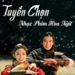 Tải bài hát Mp3 Tuyển Chọn Nhạc Phim Hoa Ngữ online