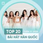 Tải nhạc hay Top 20 Bài Hát Hàn Quốc Tuần 17/2020 Mp3 online