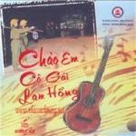 Tải bài hát hot Chào Em Cô Gái Lam Hồng