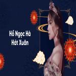 Download nhạc hay Hồ Ngọc Hà Hát Xuân
