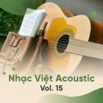 Download nhạc mới Tuyển Tập Nhạc Việt Acoustic (Vol. 15) Mp3 trực tuyến