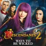 "Tải nhạc mới Ways To Be Wicked (From ""Descendants 2"") (Single) về điện thoại"