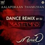 "Nghe nhạc Aalaporaan Thamizhan (Dance Remix By Dj Mastermind) (From ""Mersal"") (Single)"