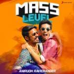 Tải bài hát hot Mass Level: Anirudh Ravichander về điện thoại