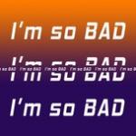 """Nghe nhạc online I""""m So Bad chất lượng cao"""