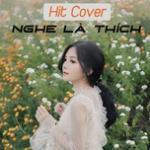 Tải bài hát Hit Cover Nghe Là Thích Mp3 hot