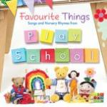 Nghe nhạc Favourite Things: Songs And Nursery Rhymes From Play School trực tuyến