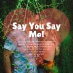 Tải bài hát mới Say You Say Me về điện thoại