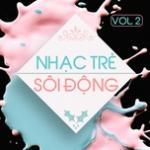Tải bài hát Nhạc Trẻ Sôi Động (Vol. 2) mới