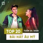 Download nhạc Mp3 Top 20 Bài Hát Âu Mỹ Tuần 24/2020 về điện thoại
